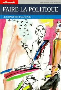 Faire la politique : Le chantier français