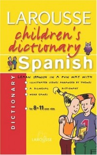 Larousse children's dictionary spanish