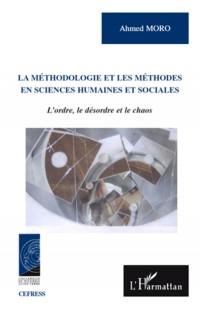 La méthodologie et les méthodes en sciences humaines et sociales : L'ordre, le désordre et le chaos