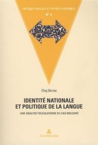 Identité nationale et politique de la langue : Une analyse foucaldienne du cas moldave
