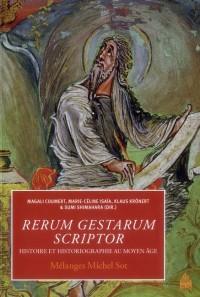 Rerum Gestarum Scriptor  Histoire et Historiographie au Moyen Age