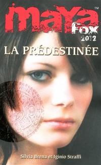 Maya Fox 2012, Tome 1 : La prédestinée