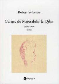Carnet de Miserabilis le Qibis, 2001-2009