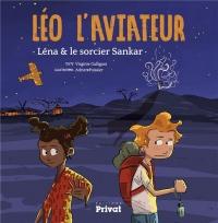 Léo l'aviateur : Léna et le sorcier Sankar