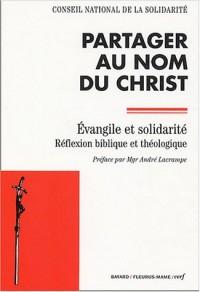 Partager au nom du Christ : Evangile et solidarité, réflexion bibliqueet théologique