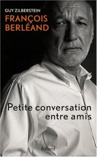 François Berléand : Petite conversation entre amis