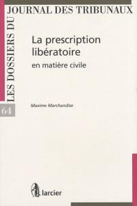 La prescription libératoire en matière civile