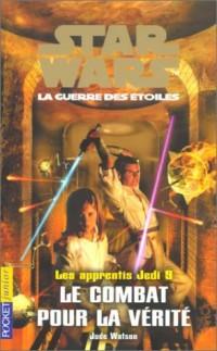 Star Wars, les apprentis Jedi, tome 9 : Le Combat pour la vérité
