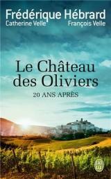 Le Château des Oliviers : Suivi de 20 ans après, la belle Romaine [Poche]