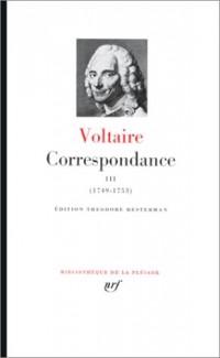 Voltaire : Correspondance, tome 3 : Janvier 1749 - Décembre 1753
