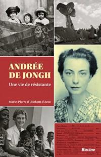 Andree de Jongh ; une Vie de Resistante