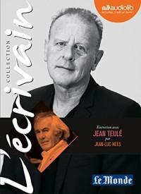 L'Ecrivain - Jean Teulé - Entretien inédit par Jean-Luc Hees: Livre audio 1 CD Audio
