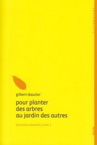 Pour planter des arbres au jardin des autres