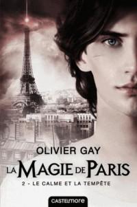 La magie de Paris, T2 : Le Calme et la Tempête
