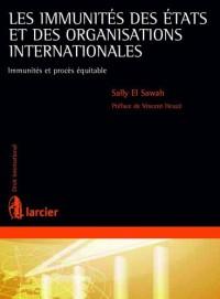 Les Immunites des Etats et des Organisations Internationales Immunites et Proces Equitable