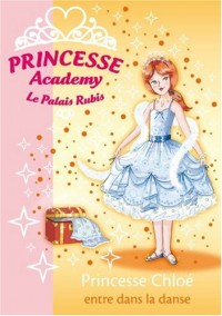 Princesse Academy, Tome 16 : Princesse Chloé entre dans la danse