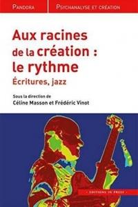 Aux racines de la création, le rythme : Écritures, Jazz