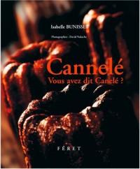 Cannelé, vous avez dit Canelé ?