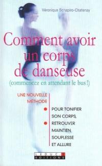 Comment avoir un corps de danseuse : (Commencez en attendant le bus !)