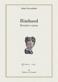 Rimbaud : Dernière saison