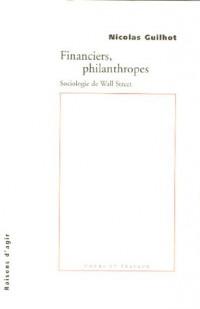 Financiers, philanthropes : Sociologie de Wall Street
