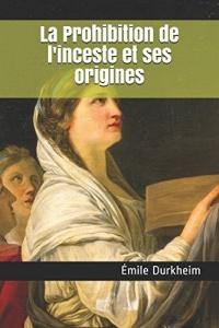 La Prohibition de l'inceste et ses origines