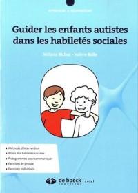 Guider l'enfant autiste dans les habiletés sociales : Exercices individuels, avec les parents et séances de groupe