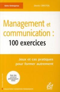 Communication et management 100 jeux pour la formation