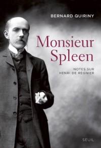 Monsieur Spleen : Notes sur Henri de Régnier, suivi d'un Dictionnaire des maniaques