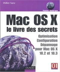 Mac OS X : Le Livre des secrets : Optimisation - dépannage - sécurité