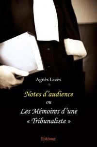 Notes d'audience ou Les Mémoires d'une