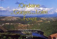 L'Ondaine, les Gorges de la Loire, le Forez