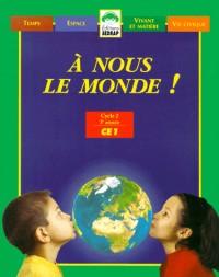 Le manuel - a nous le monde !  - CE1
