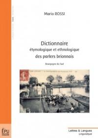 Dictionnaire étymologique et ethnologique des parlers brionnais : bourgogne du sud