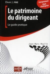 Patrimoine du Dirigeant - le Guide Pratique