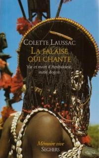 La falaise qui chante : Vie et mort d'Ambakané, initié dogon