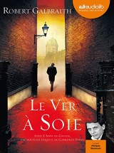 Le ver à soie: Livre audio 2 CD MP3 [Livre audio]