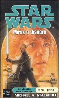 Moi, Jedi Tome 1 : Mirax a disparu