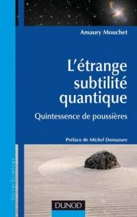 L'étrange subtilité quantique : Quintessence de poussières