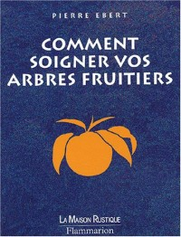 Comment soigner vos arbres fruitiers