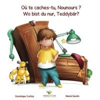 Où te caches-tu, Nounours ? - Wo bist du nur, Teddybär? (Livre + cahier d'activités bilingues en Français - Allemand)