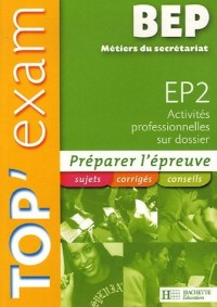 EP2 Activités professionnelles sur dossier BEP Métiers du secrétariat