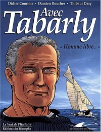 Avec Tabarly : Homme libre...