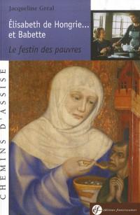 Elisabeth de Hongrie... et Babette : Le festin des pauvres