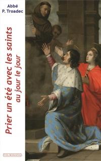 Prier un été avec les saints, au jour le jour