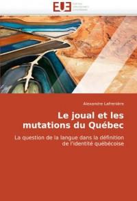 Le joual et les mutations du Québec: La question de la langue dans la définition de l'identité québécoise