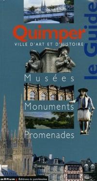 Quimper : Le Guide Musées Monuments Promenades