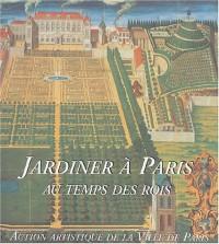 Jardiner à Paris au temps des rois
