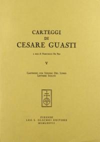 Carteggi Di Cesare Guasti. V