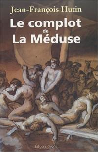 Le complot de La Méduse